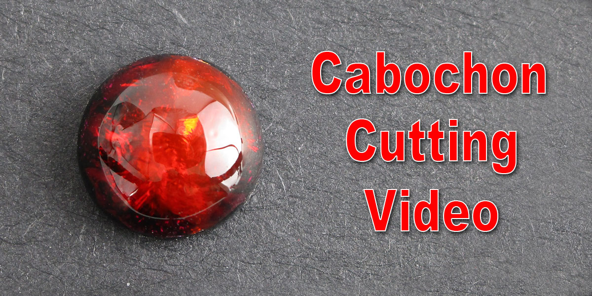 Cabochon Cutting Tutorial