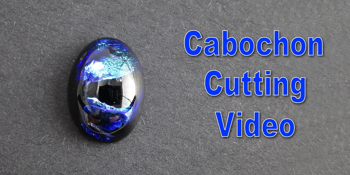 Cabochon Cutting