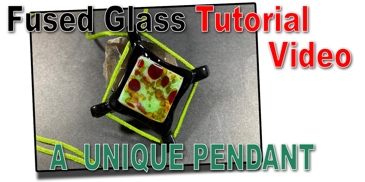 Fused Glass Pendant Project
